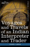 Voyages and Travels of an Indian Interpreter and Trader - John Long