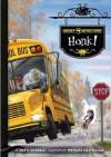 Honk! - Dotti Enderle, Howard McWilliam