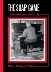 THE SOAP GAME: and other true stories - Marie Williams