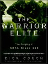 The Warrior Elite: The Forging of SEAL Class 228 - Dick Couch, Arthur Morey