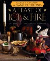 A Feast of Ice and Fire: The Official Game of Thrones Companion Cookbook - Chelsea Monroe-Cassel