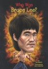 Who Was Bruce Lee? - Jim Gigliotti, John Hinderliter