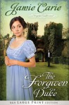The Forgiven Duke (Forgotten Castles #2) - Jamie Carie