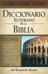 Diccionario Ilustrado de La Biblia = Illustrated Bible Dictionary - Nelson Reference