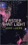 Faster Than Light - John Lucas
