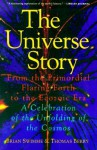 The Universe Story: From the Primordial Flaring Forth to the Ecozoic Era--A Celebration of the Unfol - Brian Swimme, Thomas Berry