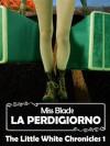 La perdigiorno (the little white chronicles) - Miss Black