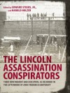 The Lincoln Assassination Conspirators: Their Confinement and Execution, as Recorded in the Letterbook of John Frederick Hartranft - John F. Hartranft, Edward Jr. Steers, Harold Holzer
