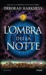 L'ombra della notte (Italian Edition) - Deborah Harkness, Cristina Volpi