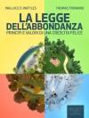 La Legge dell'Abbondanza. Princìpi e valori di una crescita felice (Self-Help e Scienza della Mente) (Italian Edition) - Wallace D. Wattles