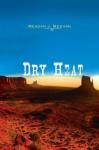 Dry Heat - Meagan J. Meehan