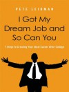 I Got My Dream Job and So Can You - Pete Leibman