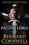 The Pagan Lord: A Novel (The Saxon Stories, #7) - Bernard Cornwell