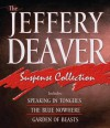 The Jeffery Deaver Suspense Collection: Speaking In Tongues / The Blue Nowhere / Garden Of Beasts - Dennis Boutsikaris, Jeffery Deaver, Jefferson Mays
