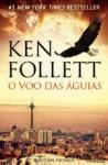 O Voo das Águias - Ken Follett