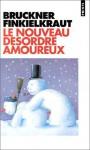 Le Nouveau Désordre Amoureux - Pascal Bruckner, Alain Finkielkraut