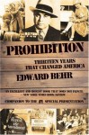 Prohibition: Thirteen Years That Changed America - Edward Samuel Behr