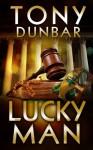 Lucky Man (The Tubby Dubonnet Series) - Tony Dunbar