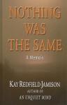 Nothing Was the Same: A Memoir (Thorndike Biography) - Kay Redfield Jamison