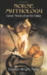 Norse Mythology: Great Stories from the Eddas - Hamilton Wright Mabie