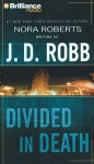 Divided in Death (In Death, #18) - J.D. Robb, Susan Ericksen