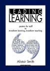 Leading Learning: Poster for Staff to Transform Learning, Transform Teaching - Alistair Smith