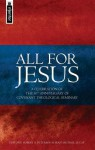 All for Jesus: A Celebration of the 50th Anniversary of Covenant Theological Seminary - Robert W. Peterson