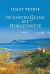 Im zarten Glanz der Morgenröte: Roman (German Edition) - Lesley Pearse, Michaela Link