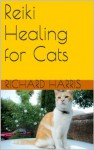 Reiki Healing for Cats - Richard Harris