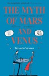 The Myth of Mars and Venus: Do men and women really speak different languages? - Deborah Cameron