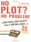 No Plot? No Problem! - Chris Baty