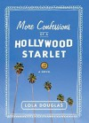 More Confessions of a Hollywood Starlet [MORE CONFESSIONS OF A HOLLYWOO] - Lola Douglas