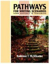 Pathways For Writing Scenarios: I From Sentence To Paragraph - Kathleen T. McWhorter