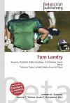 Tom Landry - Lambert M. Surhone, VDM Publishing, Susan F. Marseken