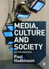 Media, Culture and Society: An Introduction - Paul Hodkinson