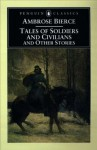 Tales of Soldiers and Civilians - Ambrose Bierce, Tom Quirk