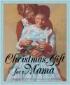 A Christmas Gift For Mama - Lauren Thompson, Jim Burke
