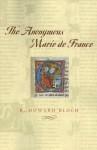 The Anonymous Marie de France - R. Howard Bloch