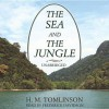 The Sea and the Jungle - H M Tomlinson, Frederick Davidson