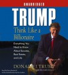 Trump:Think Like a Billionaire: Everything You Need to Know About Success, Real Estate, and Life - Donald Trump, Meredith McIver, Barry Bostwick