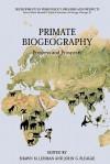 Primate Biogeography: Progress and Prospects - Shawn M. Lehman, John G. Fleagle
