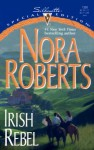 Irish Rebel (Irish Hearts #3) (Silhouette Special Edition #1328) - Nora Roberts