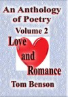 Love and Romance (An Anthology of Poetry) - Tom Benson