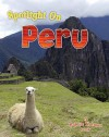 Spotlight on Peru (Spotlight on My Country) - Robin Johnson, Bobbie Kalman