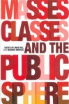Masses, Classes and the Public Sphere - Mike Hill