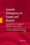 Juvenile Delinquency in Europe and Beyond: Results of the Second International Self-Report Delinquency Study - Josine Junger-Tas, Ineke Haen Marshall, Dirk Enzmann, Martin Killias, Majone Steketee, Beata Gruszczynska