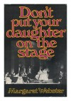 Don't Put Your Daughter on the Stage - Margaret Webster