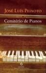 Cemitério de Pianos - José Luís Peixoto