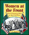Women at the Front: Their Changing Roles in the Civil War - Jean F. Blashfield