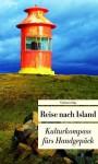 Reise Nach Island. Kulturkompass Fürs Handgepäck - Sabine Barth, Tina Flecken, Manfred Kottmann, Andreas Ludden, Hans-Peter Naumann, Hubert Seelow